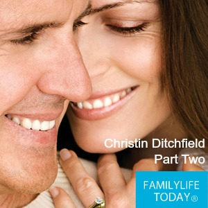 Christin Ditchfield on FamilyLife Today 2