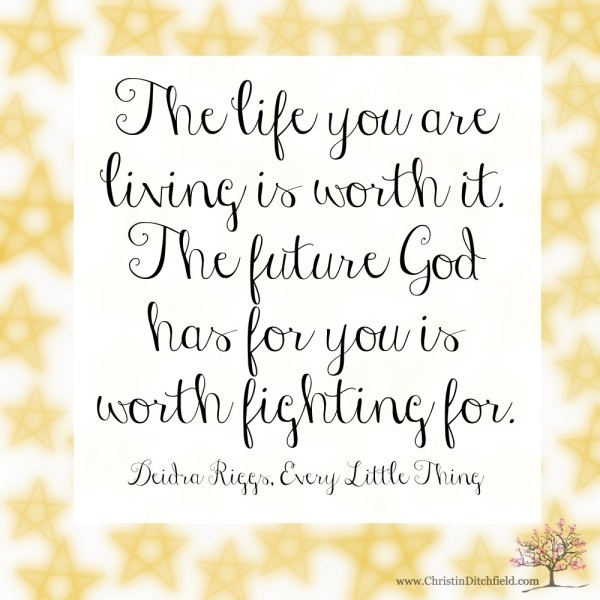 Deidra Riggs Future Quote from her book Every Little Thing