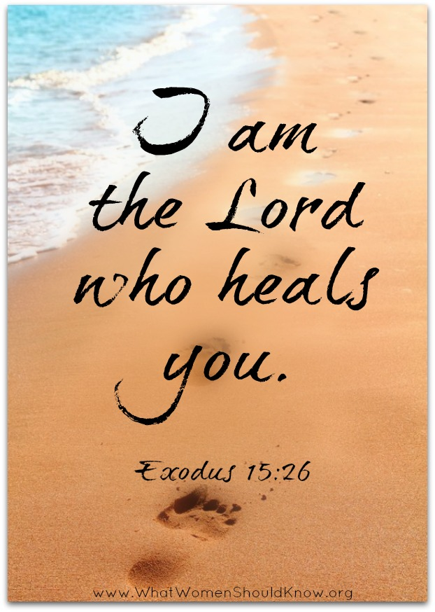 """I am the Lord who heals you."" Ex 15:26"
