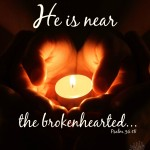 Near the Brokenhearted Psalm 34:18