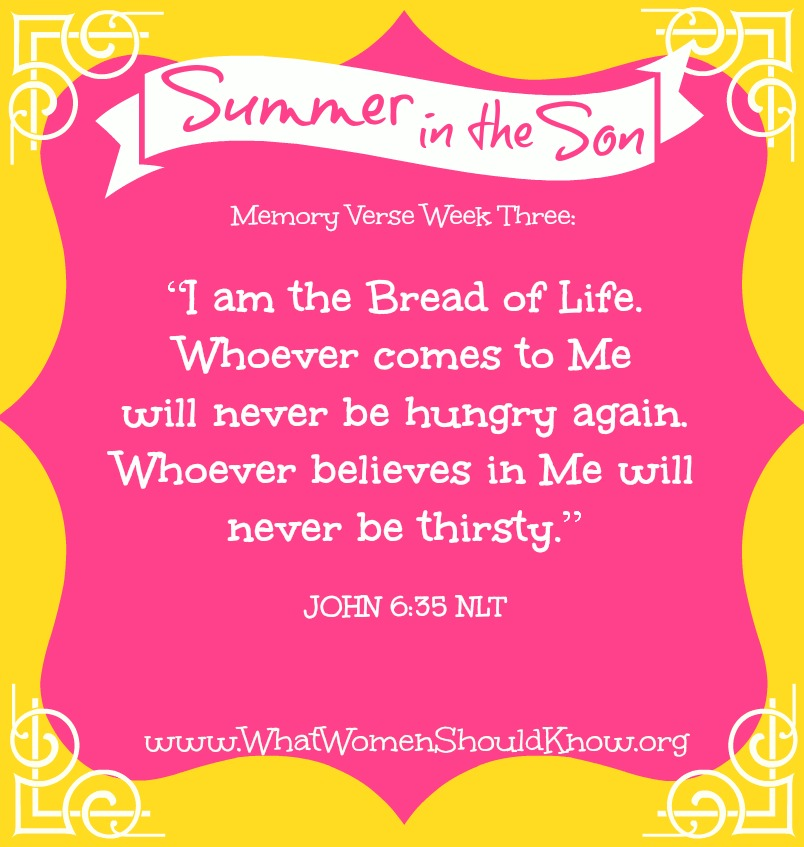 Summer in the Son Memory Verse Week 3: John 6:35