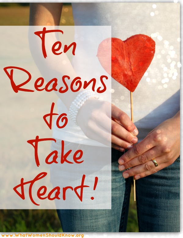 10 Reasons to Take Heart!