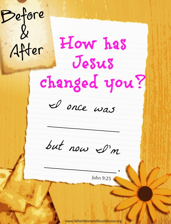 What's your story? Your before and after? How has Jesus changed you?
