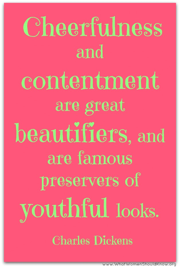 Cheerfulness and Contentment -- Charles Dickens Quote