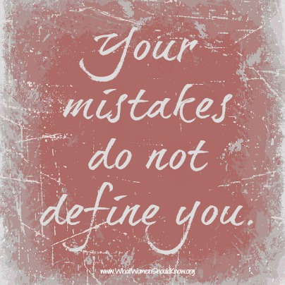 Your mistakes do not define you.