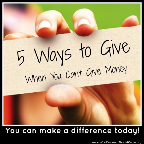 5 Ways to Give When You Can't Give Money