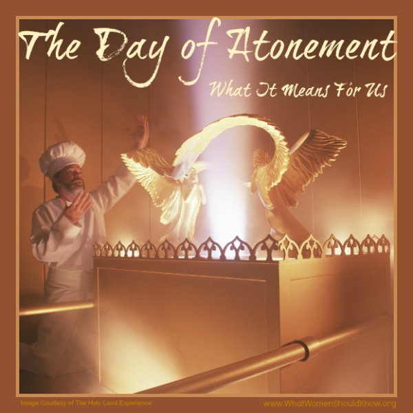 The Day of Atonement ~ What It Means To Us