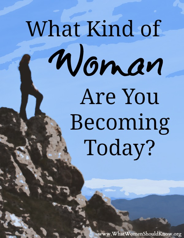 What Kind of Woman Are you Becoming?