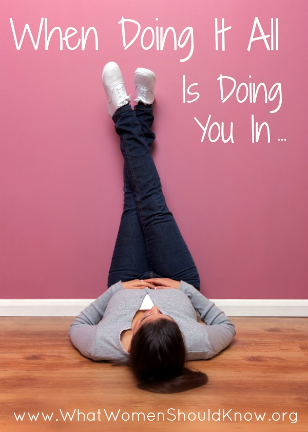 When Doing It All Is Doing You In