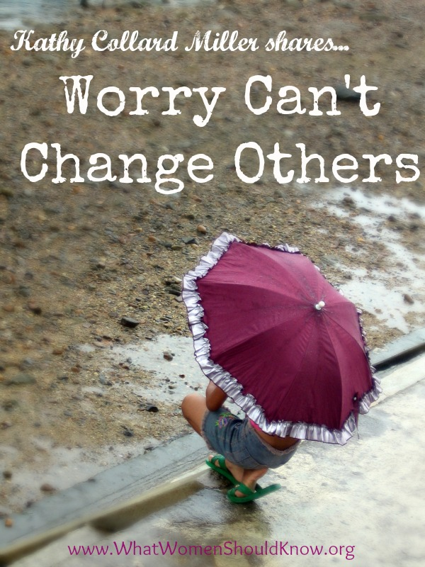 Worry Can't Change Others