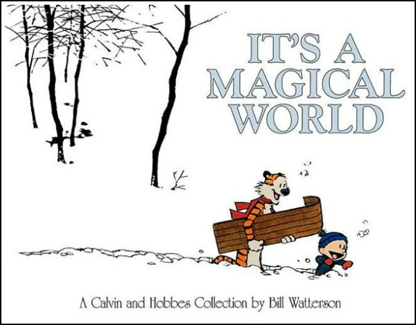 Calvin and Hobbes: Its a Magical World by Bill Watterson