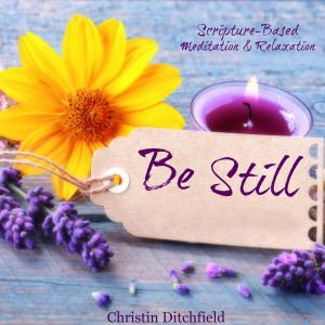 Be Still Prayer CD Christin Ditchfield