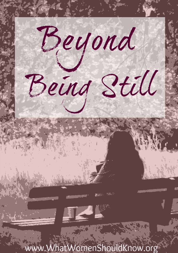 Beyond Being Still
