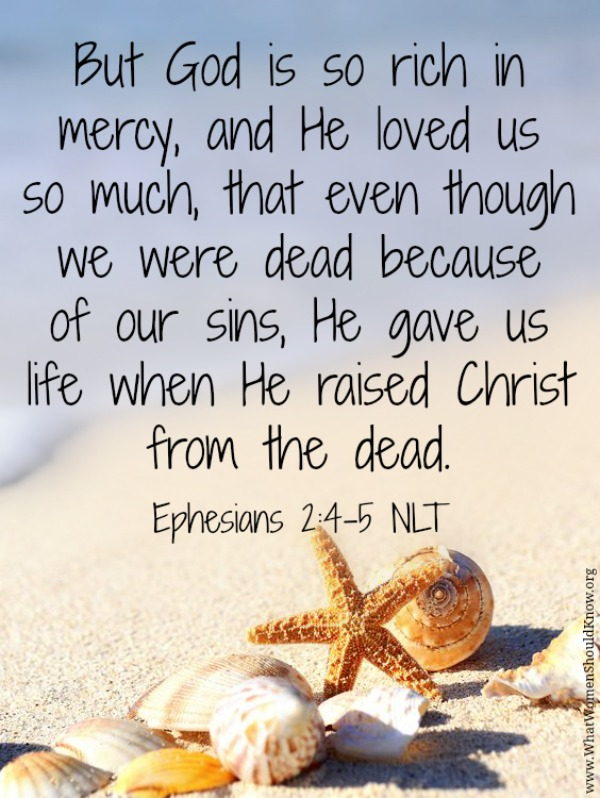 God is so rich in mercy! Ephesians 2:4-5