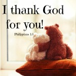 I thank God for you!