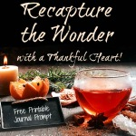 Recapture the Wonder with a Thankful Heart Free Printable