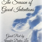 The Season of Good Intentions Jennifer Dukes Lee