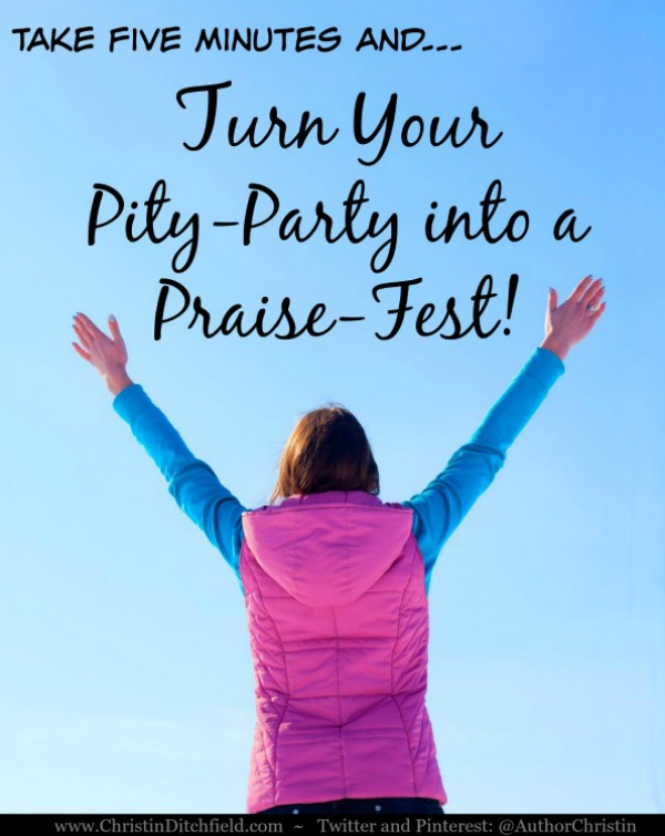 Turn Your Pity-Party Into a Praise-Fest