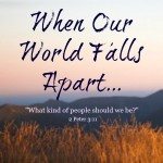 When Our World Falls Apart
