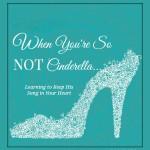 When You're So Not Cinderella
