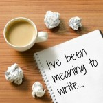 I've been meaning to write...