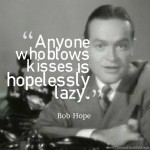 Bob Hope Quote on Kisses