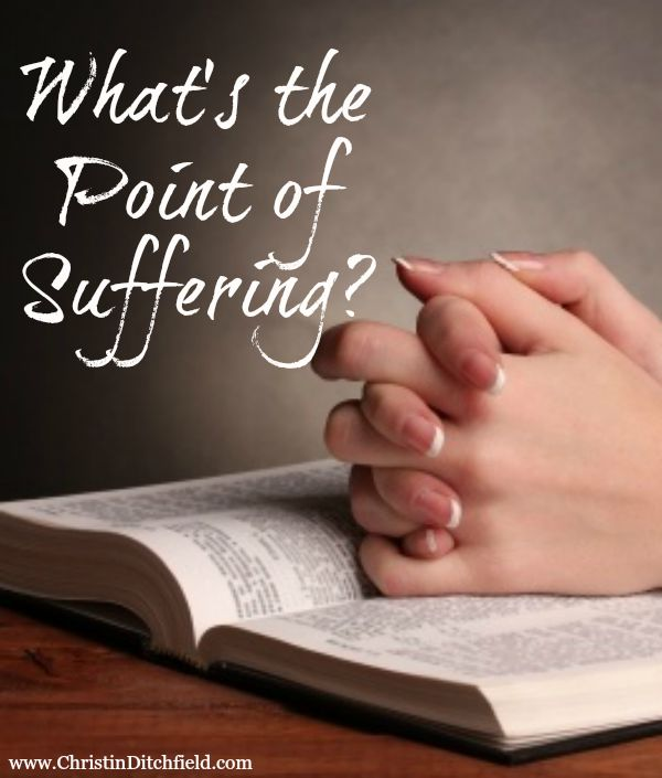 What's the point of suffering? How can we find hope and joy in the midst of our pain? Blog post by Christin Ditchfield