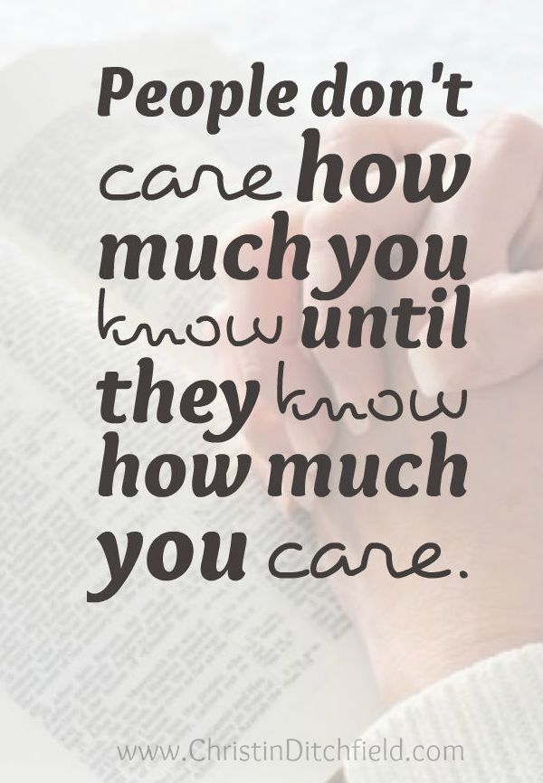 People Don't Care How Much You Know Until They Know How Much You Care