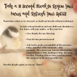 If You're Reading This, Take a 30 Second Break to Refocus and Refresh Your Spirit #3