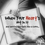 When Your Heart's Not In It Serving God