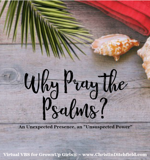 Why Pray the Psalms