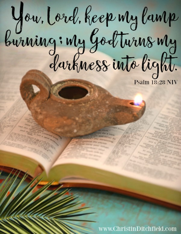 You keep my lamp burning Psalm 18