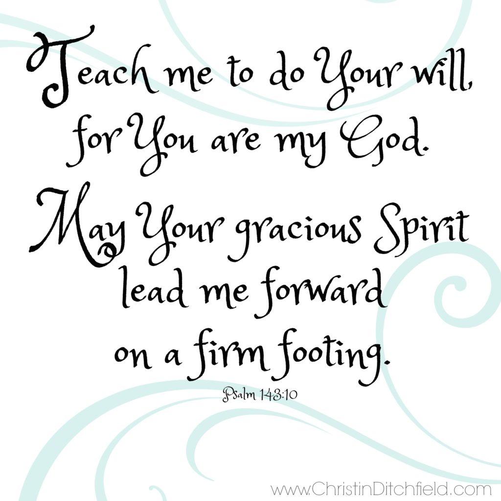 Lead Me Forward Psalm 143